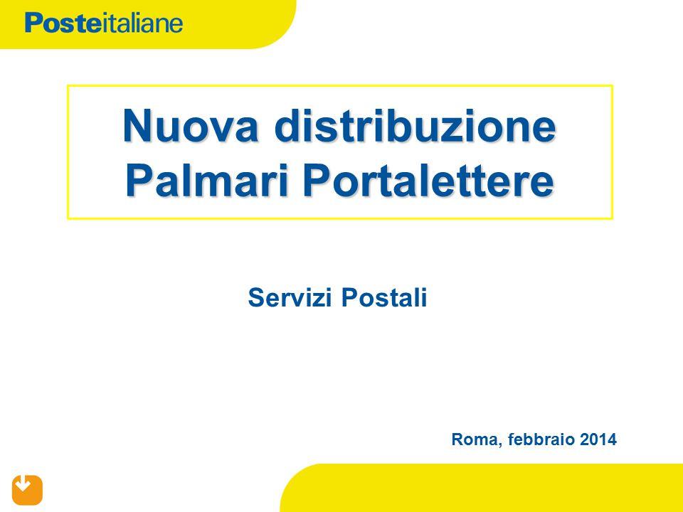 Nuova distribuzione Palmari Portalettere Roma, febbraio 2014 Servizi Postali
