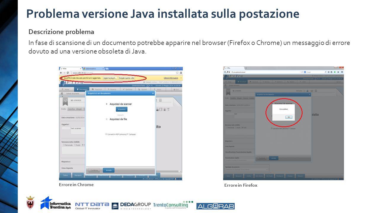 Problema versione Java installata sulla postazione Descrizione problema In fase di scansione di un documento potrebbe apparire nel browser (Firefox o Chrome) un messaggio di errore dovuto ad una versione obsoleta di Java.