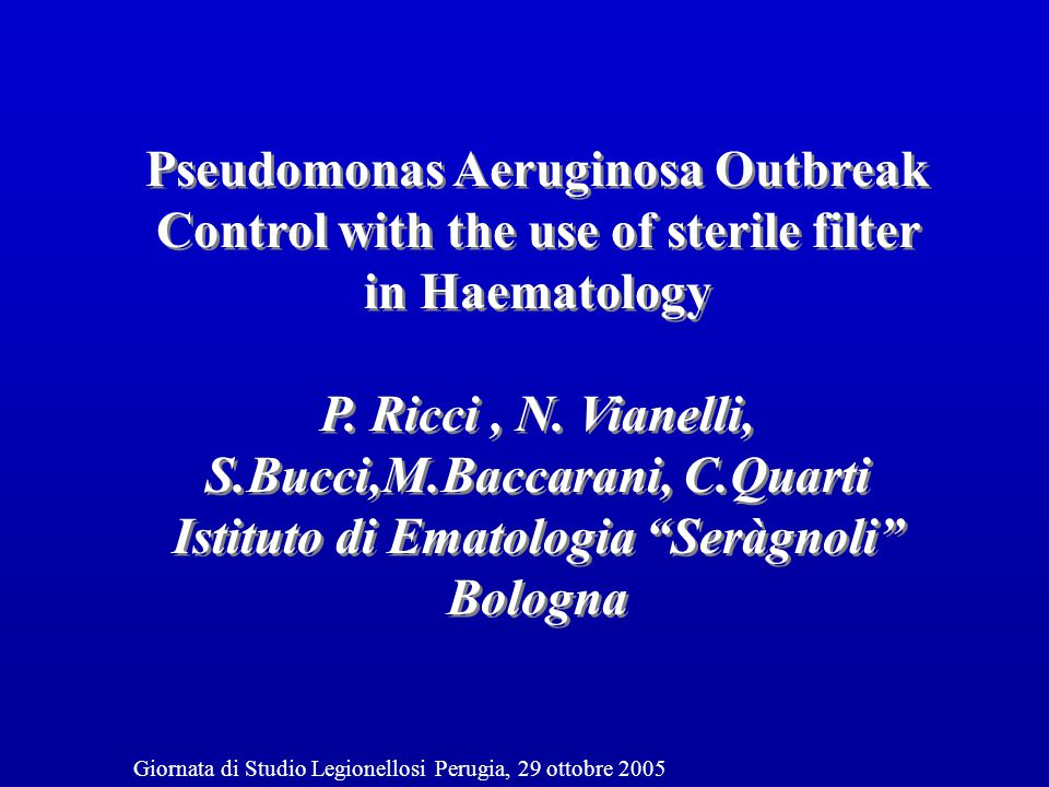 GRAM- AEROBI ISOLATI DAL SANGUE DI PAZIENTI RICOVERATI dal 01/01/93 al 31/12/03 Giornata di Studio Legionellosi Perugia, 29 ottobre 2005