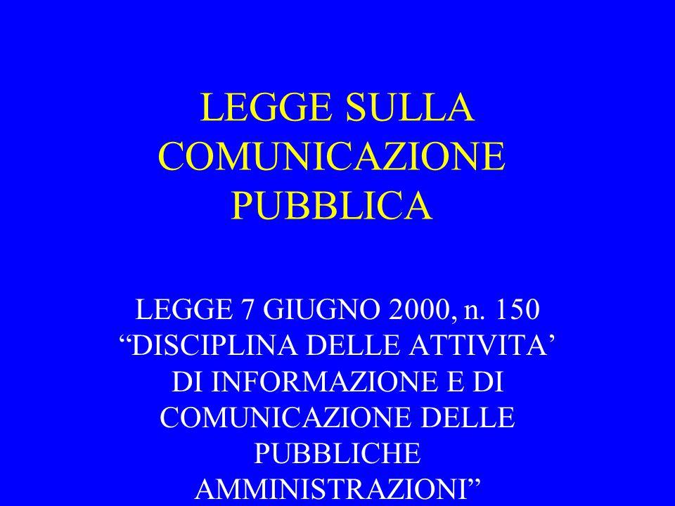 LEGGE SULLA COMUNICAZIONE PUBBLICA LEGGE 7 GIUGNO 2000, n.