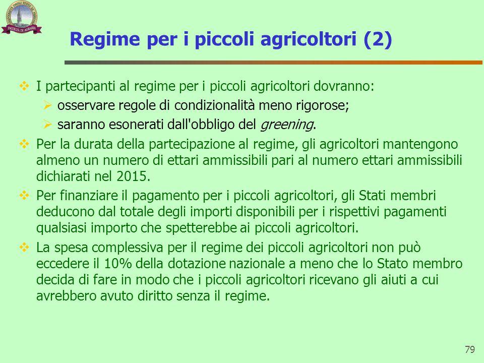 Regime per i piccoli agricoltori (2)  I partecipanti al regime per i piccoli agricoltori dovranno:  osservare regole di condizionalità meno rigorose;  saranno esonerati dall obbligo del greening.
