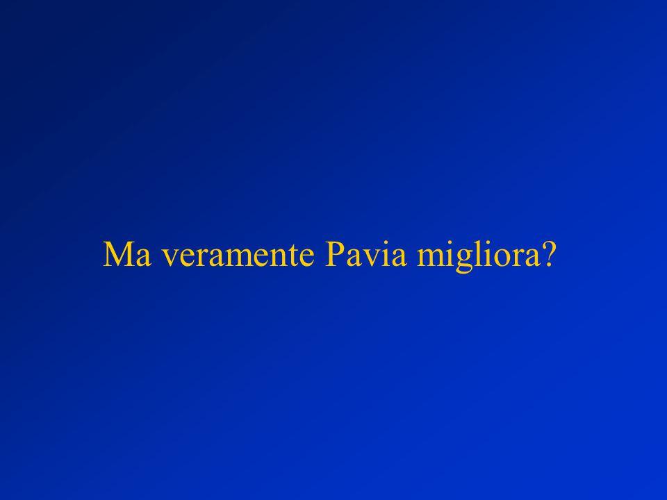 Ma veramente Pavia migliora