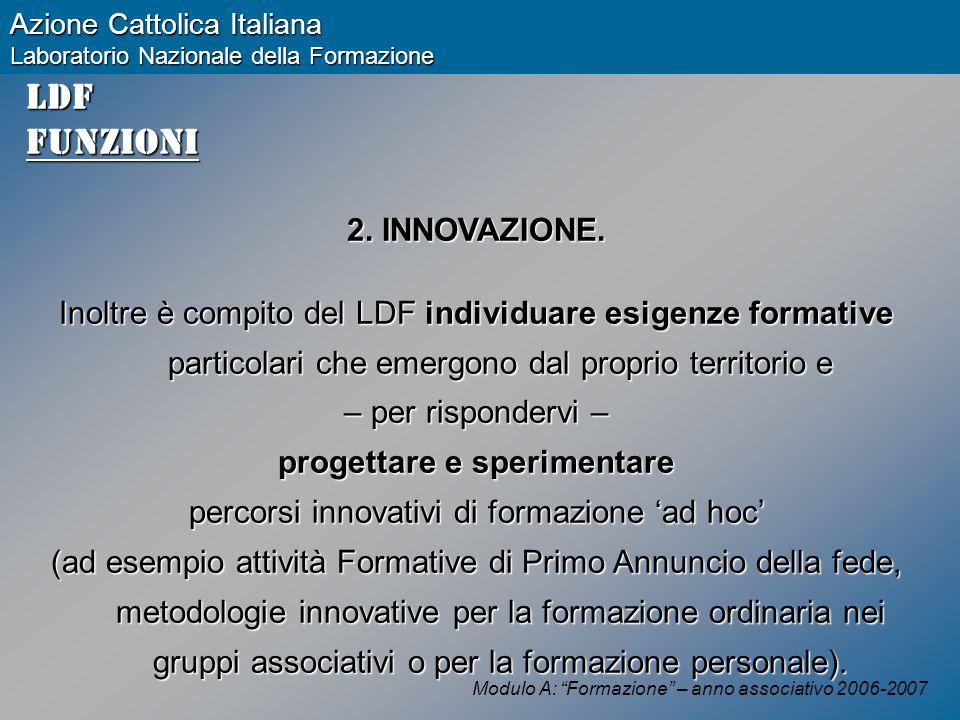 Modulo A: Formazione – anno associativo 2006-2007 Azione Cattolica Italiana Laboratorio Nazionale della Formazione LDFFunzioni 2.