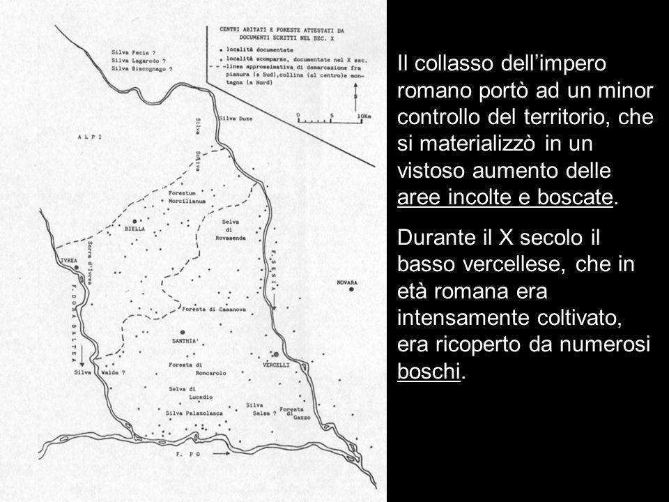 Il Medioevo Il collasso dell'impero romano portò ad un minor controllo del territorio, che si materializzò in un vistoso aumento delle aree incolte e