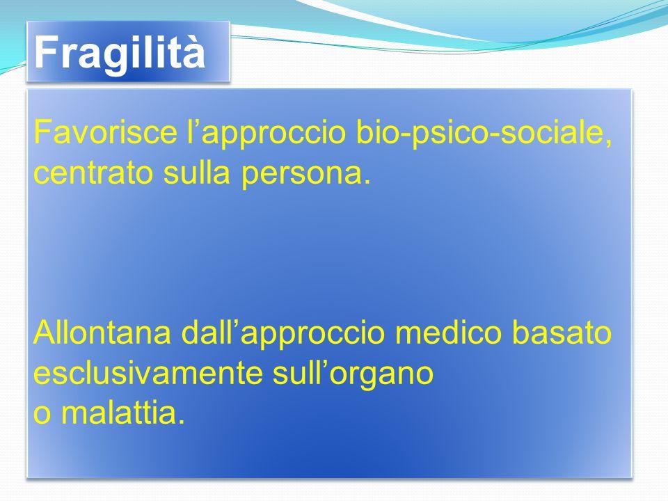 Favorisce l'approccio bio-psico-sociale, centrato sulla persona.