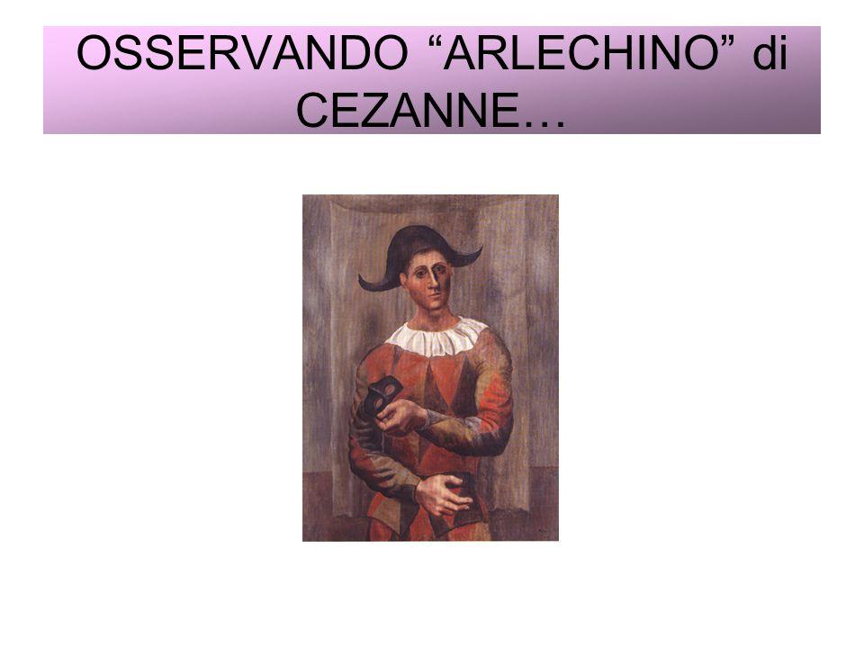 OSSERVANDO ARLECHINO di CEZANNE…