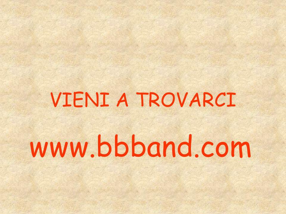 www.bbband.com VIENI A TROVARCI