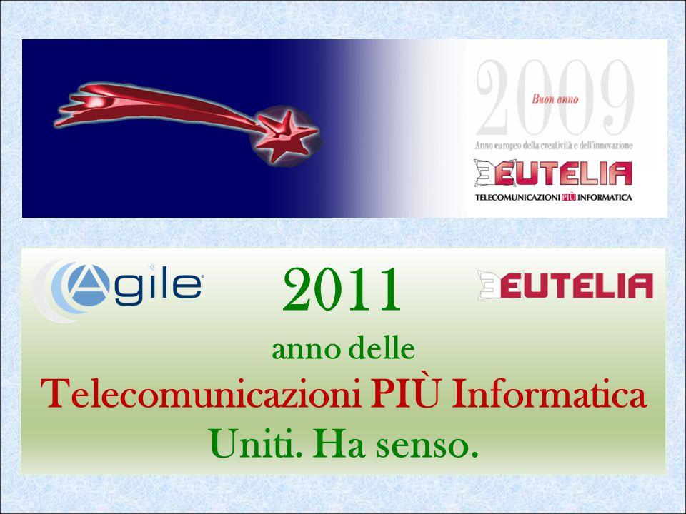 2011 anno delle Telecomunicazioni PIÙ Informatica Uniti. Ha senso.