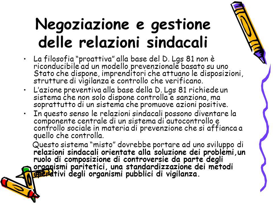 """Negoziazione e gestione delle relazioni sindacali La filosofia """"proattiva"""" alla base del D. Lgs 81 non è riconducibile ad un modello prevenzionale bas"""