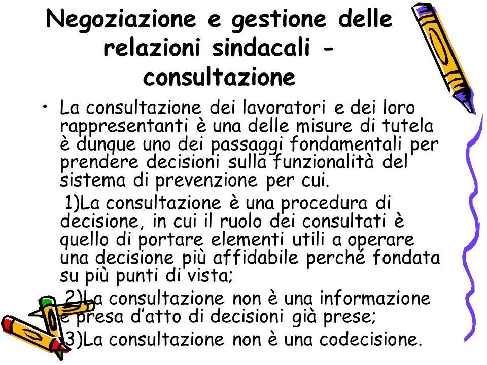 Negoziazione e gestione delle relazioni sindacali - consultazione La consultazione dei lavoratori e dei loro rappresentanti è una delle misure di tute