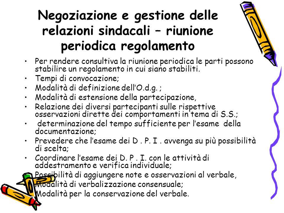 Negoziazione e gestione delle relazioni sindacali – riunione periodica regolamento Per rendere consultiva la riunione periodica le parti possono stabi
