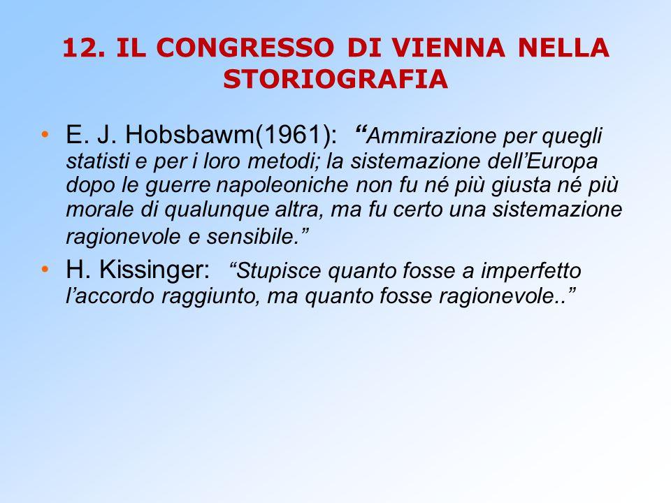 11.Il CONGRESSO DI VIENNA NELLA STORIOGRAFIA Gli storici dell'800 (G.