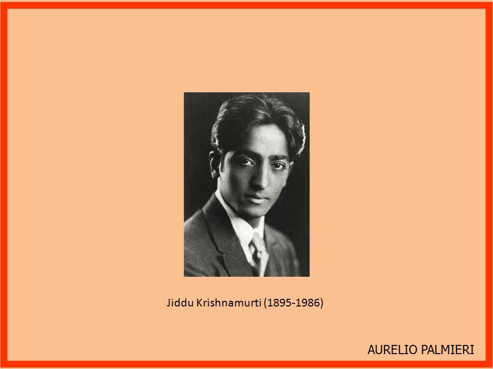 AURELIO PALMIERI Jiddu Krishnamurti (1895-1986)