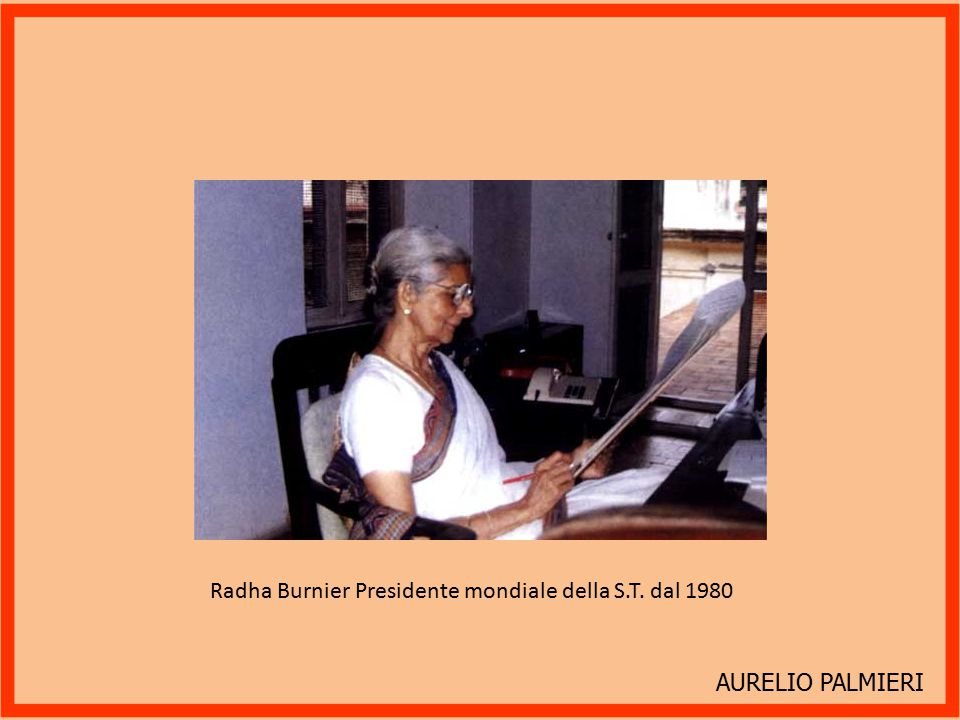 AURELIO PALMIERI Radha Burnier Presidente mondiale della S.T. dal 1980