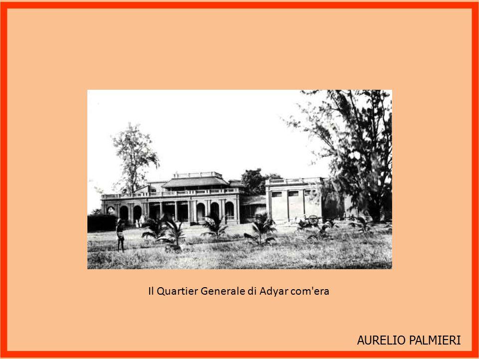 AURELIO PALMIERI Il Quartier Generale di Adyar com era