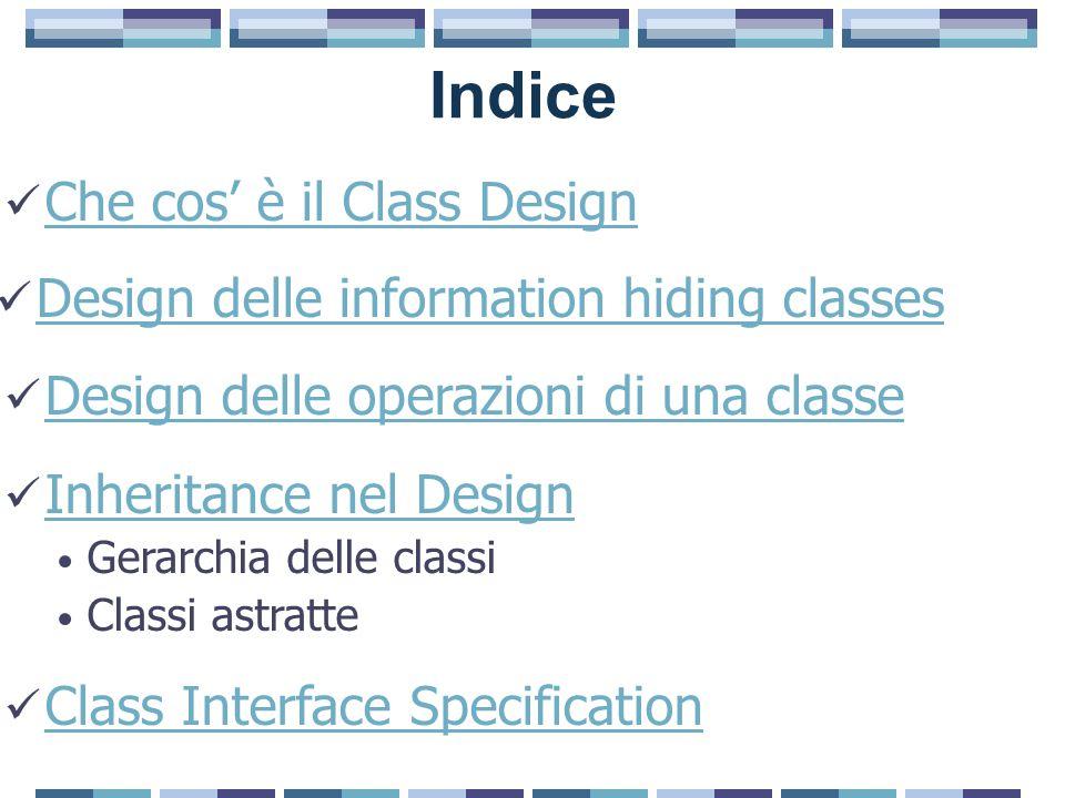 Design delle operazioni Operazioni determinate mediante Interaction Model Finite State Machine Model Static Model Meglio usare il dynamic model