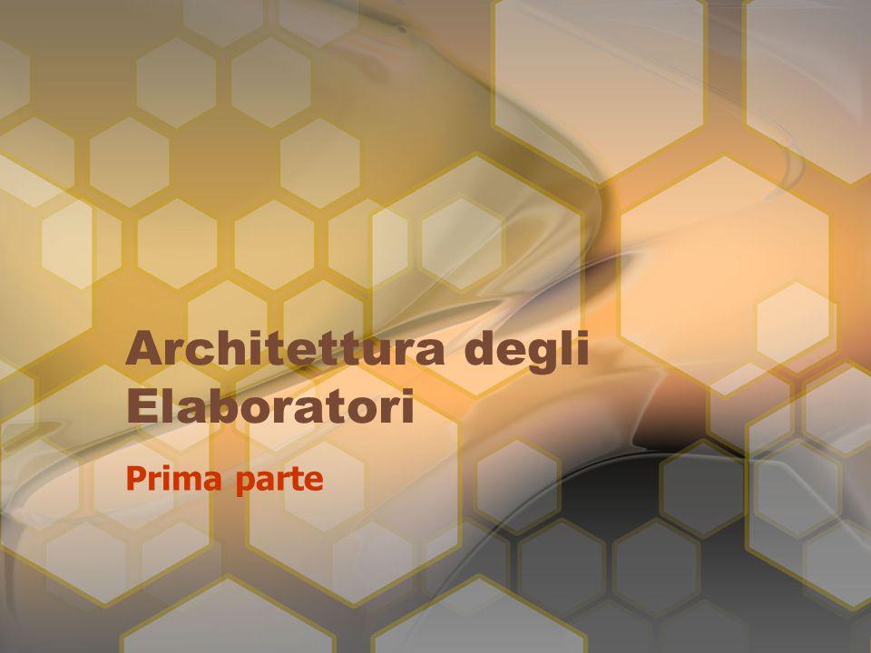 Architettura degli Elaboratori Prima parte