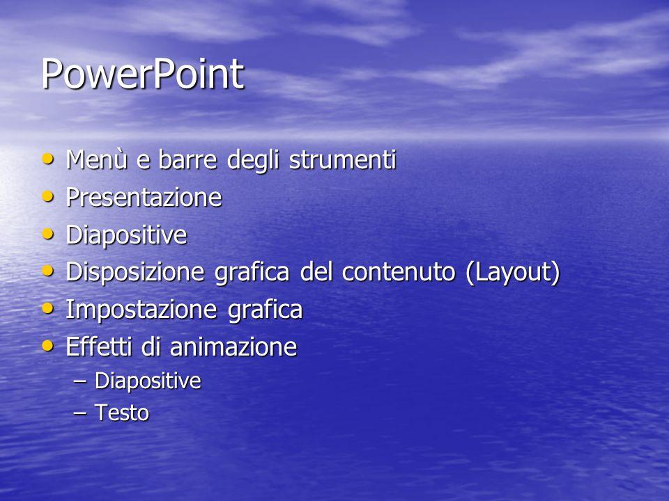 PowerPoint Menù e barre degli strumenti Menù e barre degli strumenti Presentazione Presentazione Diapositive Diapositive Disposizione grafica del cont