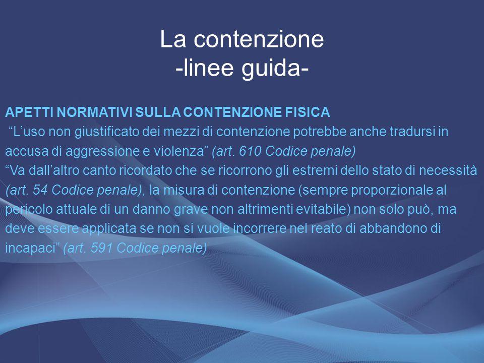 """La contenzione -linee guida- APETTI NORMATIVI SULLA CONTENZIONE FISICA """"L'uso non giustificato dei mezzi di contenzione potrebbe anche tradursi in acc"""