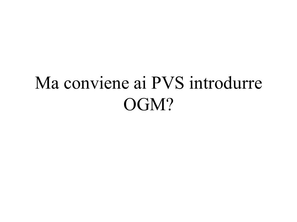 Ma conviene ai PVS introdurre OGM?