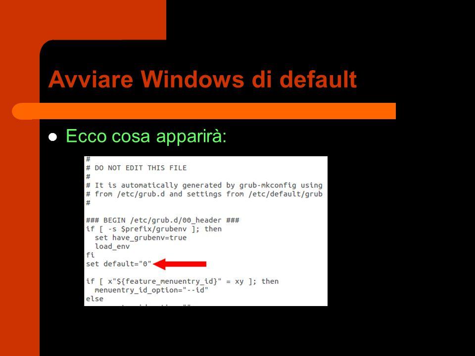 Avviare Windows di default Ecco cosa apparirà: