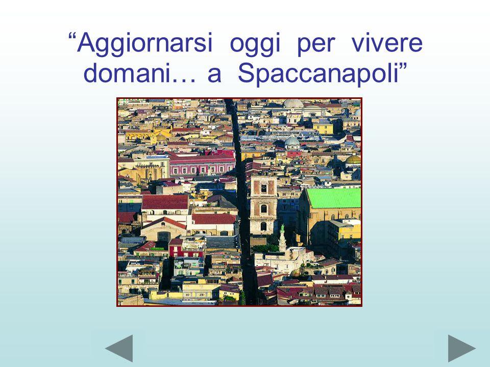 Aggiornarsi oggi per vivere domani… a Spaccanapoli