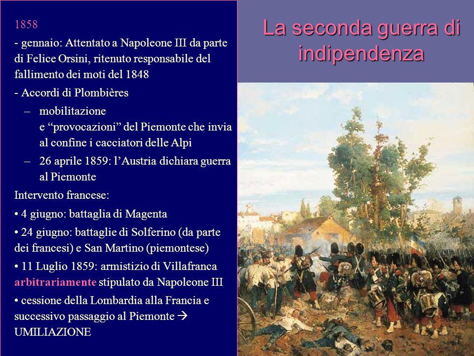 La seconda guerra di indipendenza 1858 - gennaio: Attentato a Napoleone III da parte di Felice Orsini, ritenuto responsabile del fallimento dei moti d
