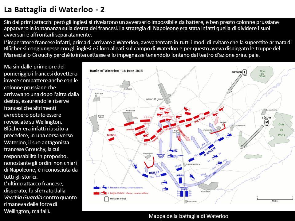 Sin dai primi attacchi però gli inglesi si rivelarono un avversario impossibile da battere, e ben presto colonne prussiane apparvero in lontananza sulla destra dei francesi.