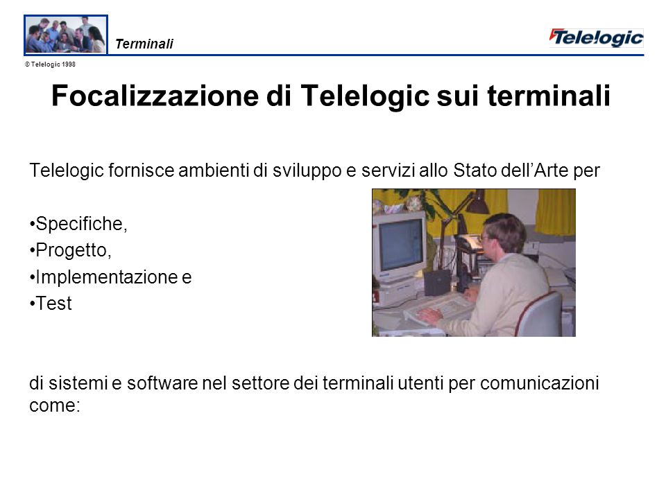 © Telelogic 1998 Macchina a Stati H.323 Dispatcher Interfaccia utente grafica ASN.1 PDU CO-DEC Interfaccia WinSock LAN Terminale H.323 sotto test Test