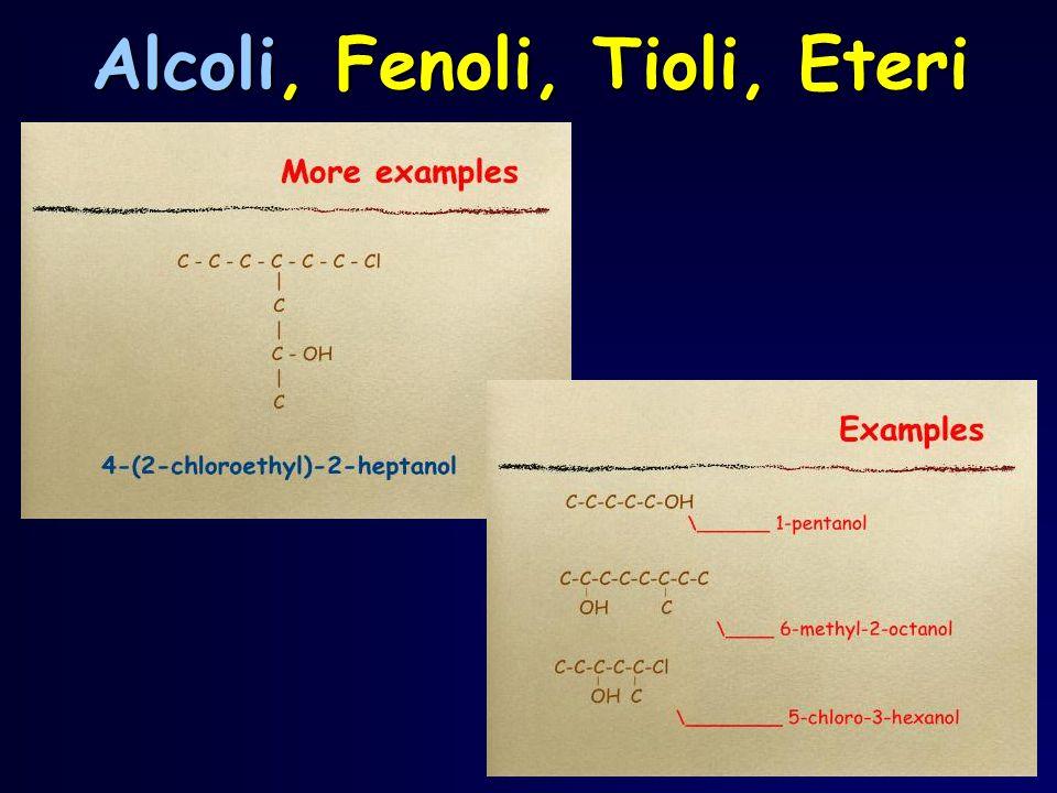 1,3,5-trimetossibenzene trans-2-metossicicloesanolo2-etossi-3-metilbutano Propossibenzene Metossimetilcicloesano 2-metossipropano 2-etossiottano Alcoli, Fenoli, Tioli, Eteri