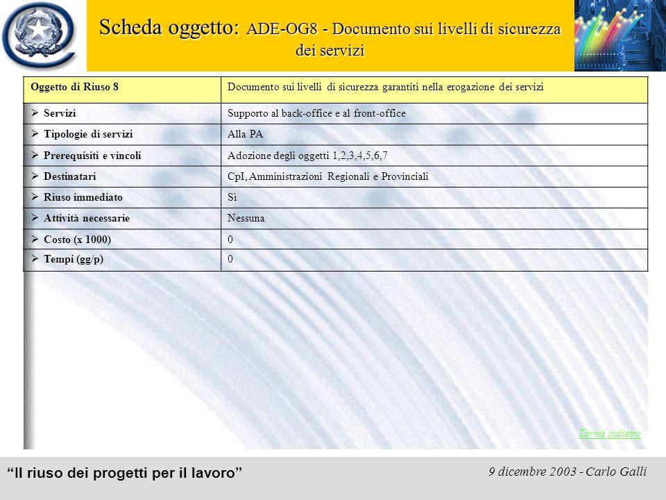 """""""Il riuso dei progetti per il lavoro"""" 9 dicembre 2003 - Carlo Galli Scheda oggetto: ADE-OG8 - Documento sui livelli di sicurezza dei servizi Torna ind"""