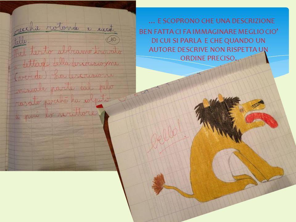Alcuni bambini scoprono che quando descriviamo un oggetto si usa la terza persona perché l'oggetto è il protagonista del testo.