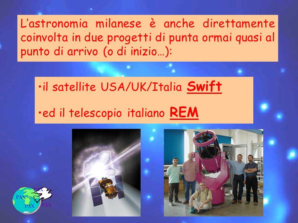 L'astronomia milanese è anche direttamente coinvolta in due progetti di punta ormai quasi al punto di arrivo (o di inizio…): il satellite USA/UK/Italia Swift Swift ed il telescopio italiano REM REM