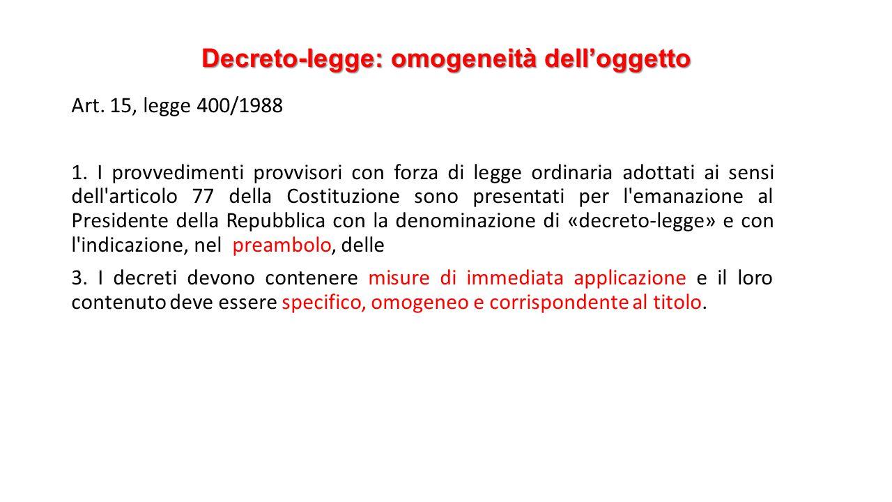 Decreto-legge: omogeneità dell'oggetto Art. 15, legge 400/1988 1.