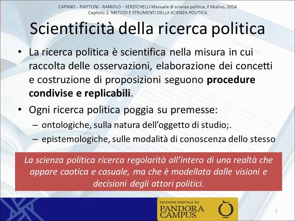 CAPANO - PIATTONI - RANIOLO - VERZICHELLI Manuale di scienza politica, Il Mulino, 2014 Capitolo 2. METODI E STRUMENTI DELLA SCIENZA POLITICA Scientifi