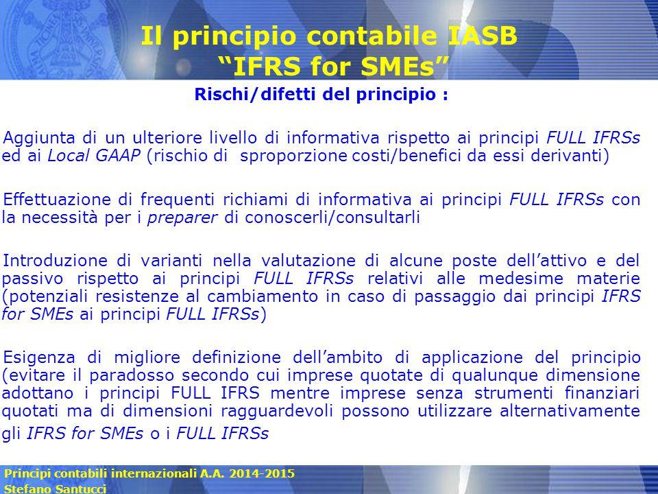 Principi contabili internazionali A.A. 2014-2015 Stefano Santucci Rischi/difetti del principio : Aggiunta di un ulteriore livello di informativa rispe