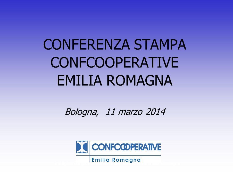 Indagine Congiunturale 2011 Confcooperative Emilia Romagna CONFERENZA STAMPA CONFCOOPERATIVE EMILIA ROMAGNA Bologna, 11 marzo 2014