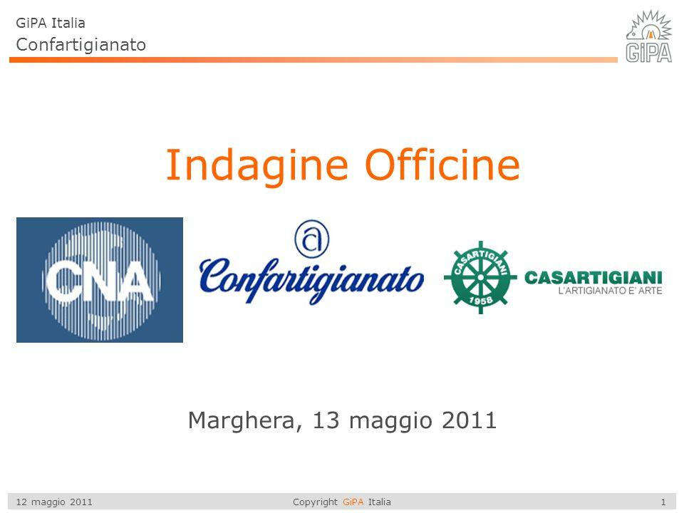 Copyright GiPA Italia 1 12 maggio 2011 GiPA Italia Marghera, 13 maggio 2011 Confartigianato Indagine Officine