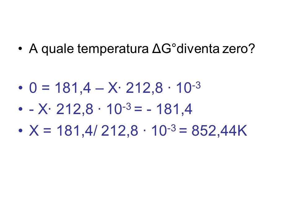 A quale temperatura ΔG°diventa zero.