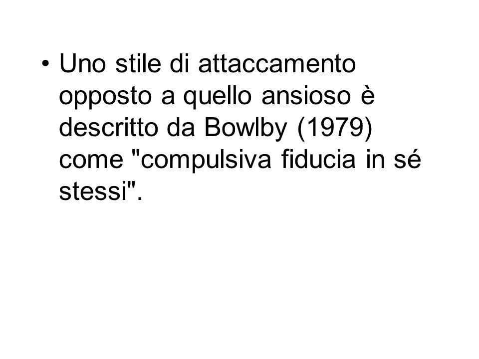 Uno stile di attaccamento opposto a quello ansioso è descritto da Bowlby (1979) come