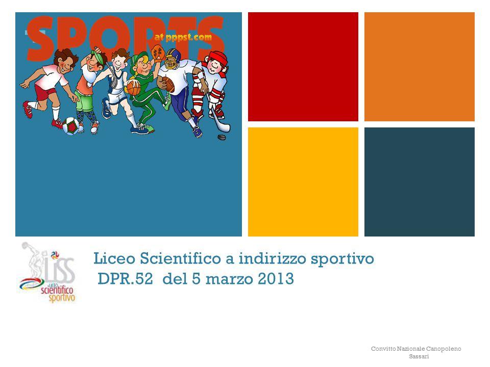 + Liceo Scientifico a indirizzo sportivo DPR.52 del 5 marzo 2013 Convitto Nazionale Canopoleno Sassari