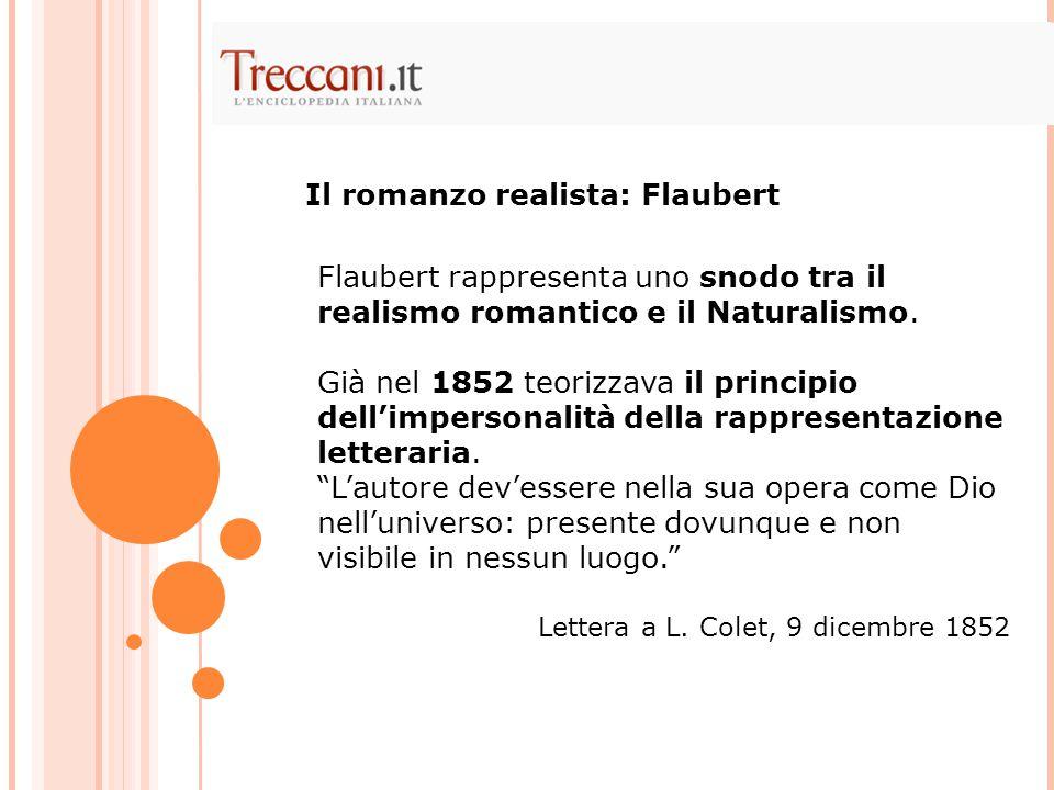 Flaubert rappresenta uno snodo tra il realismo romantico e il Naturalismo.