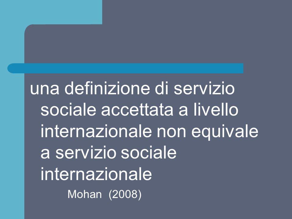 servizio sociale internazionale Specifico campo di attività collegato con le agenzie internazionali Una pratica specializzata orientata verso gli immigrati e i rifugiati