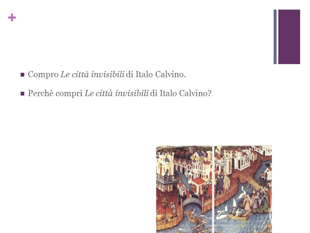 + Compro Le città invisibili di Italo Calvino. Perchè compri Le città invisibili di Italo Calvino