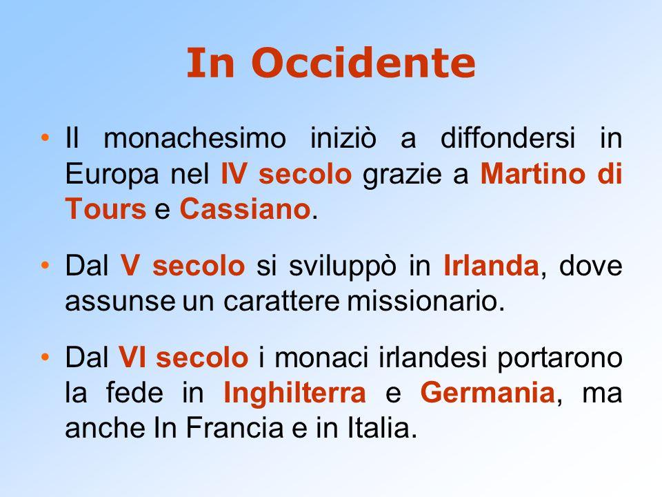 In Occidente Il monachesimo iniziò a diffondersi in Europa nel IV secolo grazie a Martino di Tours e Cassiano. Dal V secolo si sviluppò in Irlanda, do