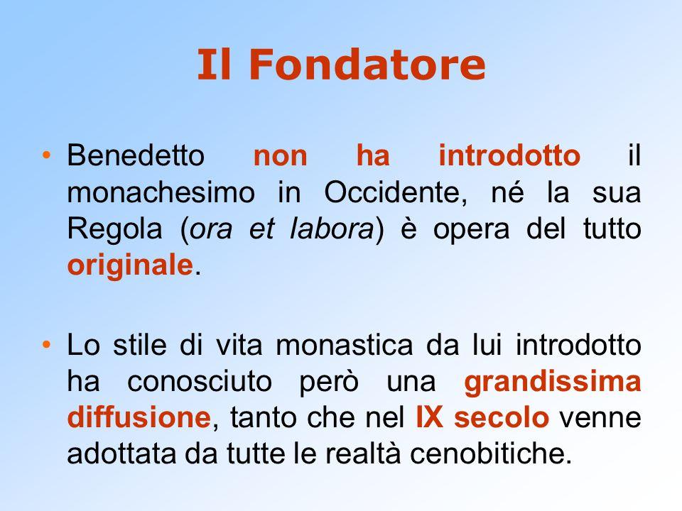 Il Fondatore Benedetto non ha introdotto il monachesimo in Occidente, né la sua Regola (ora et labora) è opera del tutto originale. Lo stile di vita m