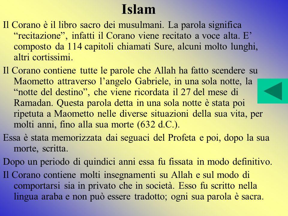 Islam Il Corano è il libro sacro dei musulmani.