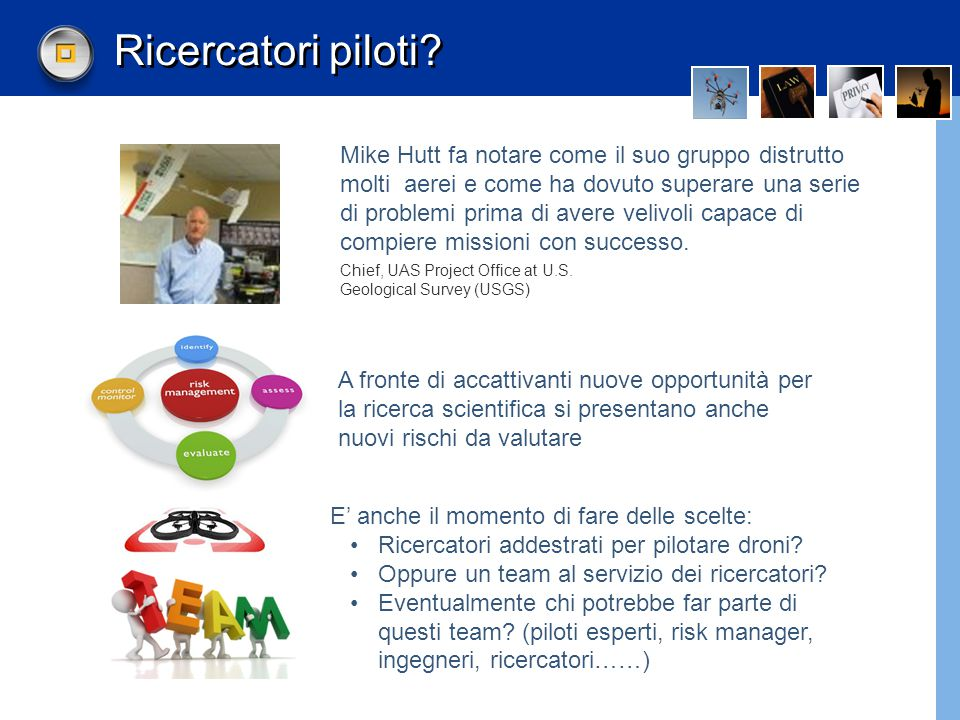 Ricercatori piloti. Chief, UAS Project Office at U.S.