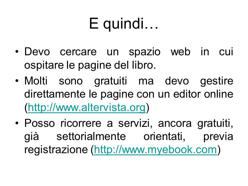 E quindi… Devo cercare un spazio web in cui ospitare le pagine del libro.
