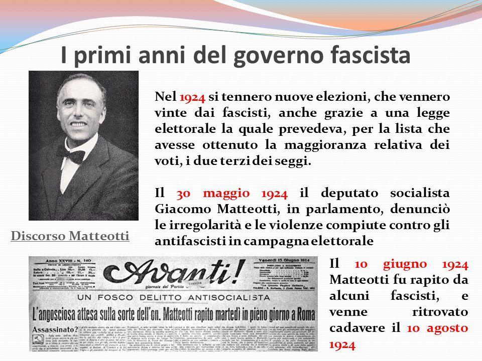 I primi anni del governo fascista Nel 1924 si tennero nuove elezioni, che vennero vinte dai fascisti, anche grazie a una legge elettorale la quale pre